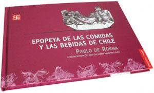 Epopeya de las comidas y las bebidas de Chile Pablo de Rokha