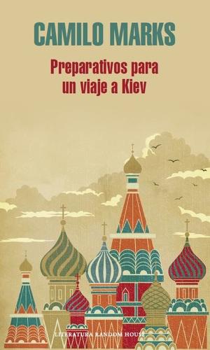 """Lanzamiento de """"Preparativos para un viaje a Kiev"""" de Camilo Marks – PRH – 30.10.2014"""