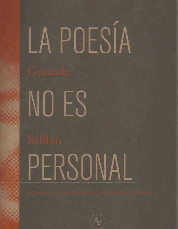 La poesía no es personal. Extractos de entrevistas a Gonzalo Millán (Gonzalo Millán)