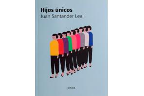 Hijos únicos Juan Santander Leal libro poesía