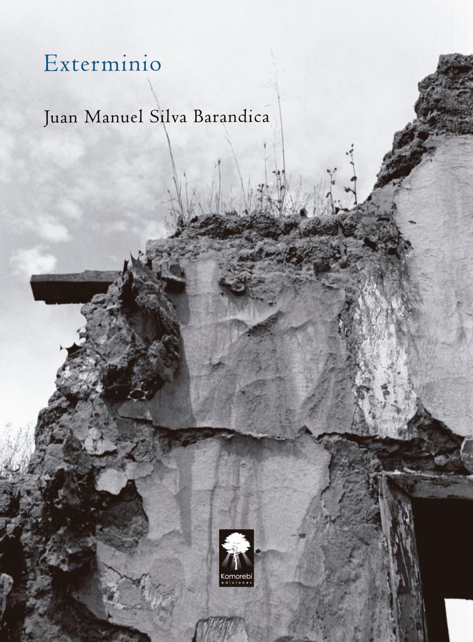 """Texto de presentación """"Exterminio"""" de Juan Manuel Silva Barandica"""